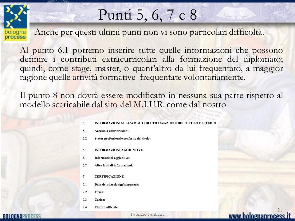 Punti 5, 6, 7 e 8 Fabrizio Fanticini 21 Anche per questi ultimi punti non vi sono particolari difficoltà.
