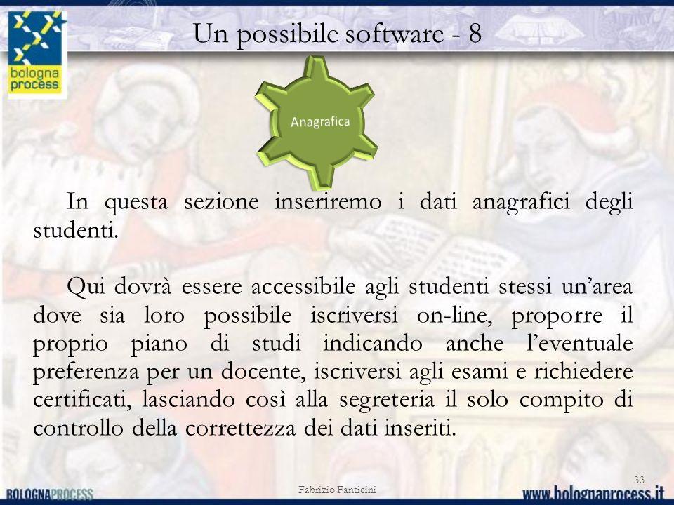 Un possibile software - 8 Fabrizio Fanticini 33 In questa sezione inseriremo i dati anagrafici degli studenti.