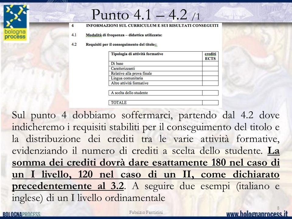 Punto 4.1 – 4.2 /1 Sul punto 4 dobbiamo soffermarci, partendo dal 4.2 dove indicheremo i requisiti stabiliti per il conseguimento del titolo e la distribuzione dei crediti tra le varie attività formative, evidenziando il numero di crediti a scelta dello studente.