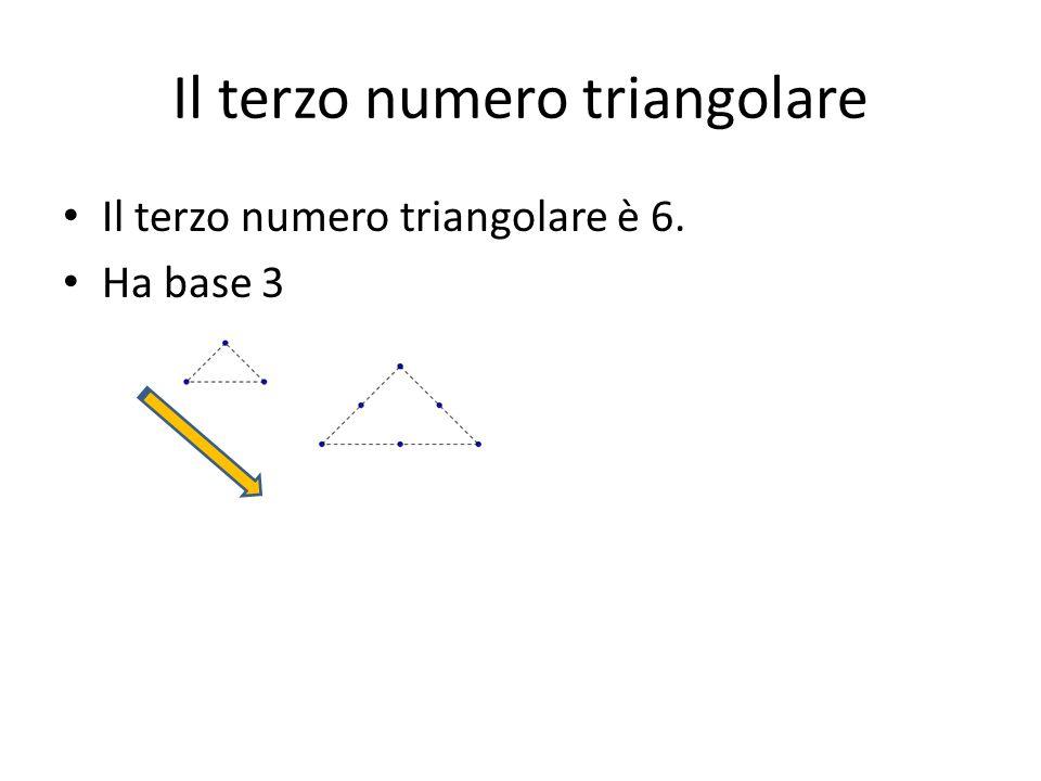 Il quarto numero triangolare Il terzo numero triangolare è 10. – Ha base 4.