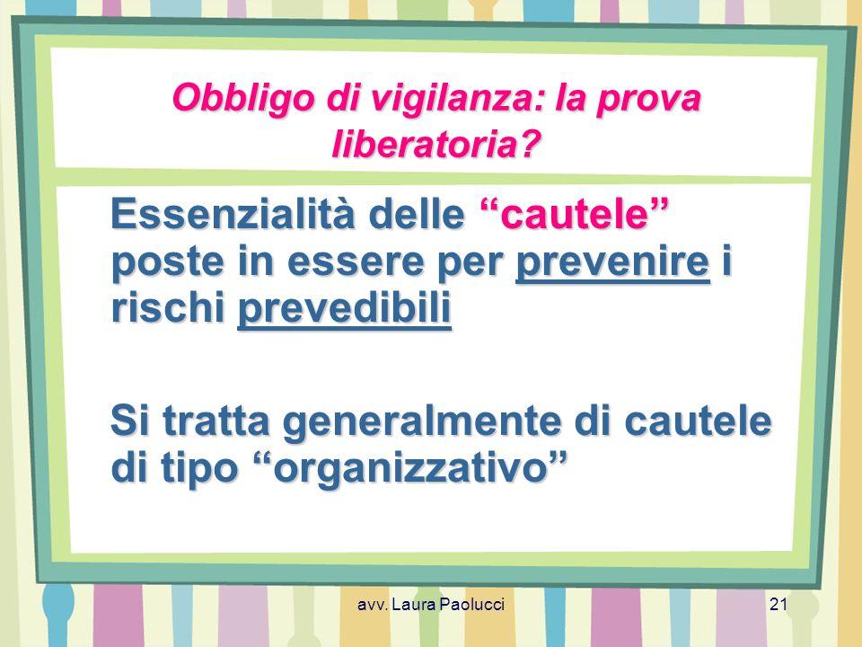 avv.Laura Paolucci21 Obbligo di vigilanza: la prova liberatoria.