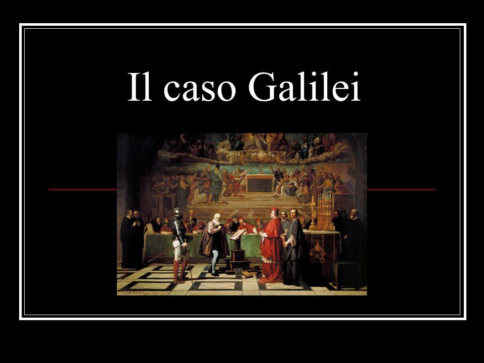 La condanna di Galilei Per avere insegnato la teoria eliocentrica come una certezza, Galilei venne condannato il 22 giugno 1633 nel convento della Minerva da 7 giudici su 10 Non disse mai, come comunemente si crede, la celebre frase Eppur si muove