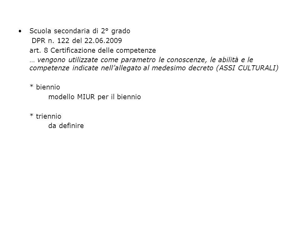 Scuola secondaria di 2° grado DPR n. 122 del 22.06.2009 art. 8 Certificazione delle competenze … vengono utilizzate come parametro le conoscenze, le a