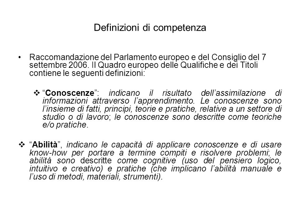 Definizioni di competenza Raccomandazione del Parlamento europeo e del Consiglio del 7 settembre 2006. Il Quadro europeo delle Qualifiche e dei Titoli