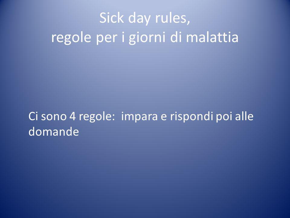 Sick day rules, regole per i giorni di malattia Ci sono 4 regole: impara e rispondi poi alle domande