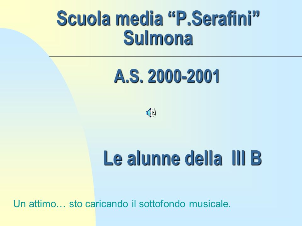 Scuola media P.Serafini Sulmona Le alunne della III B A.S.