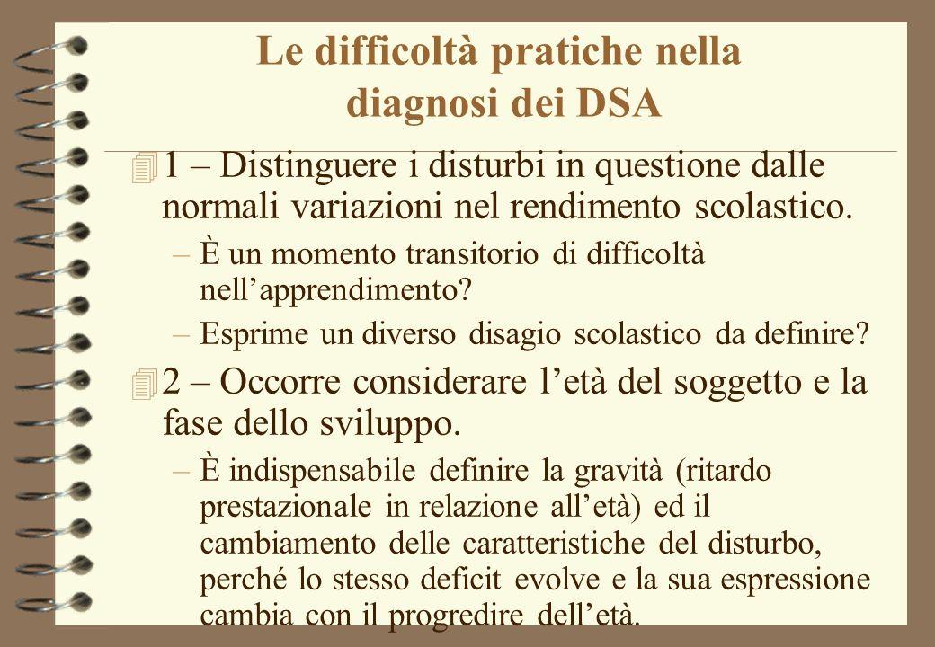 Le difficoltà pratiche nella diagnosi dei DSA 4 1 – Distinguere i disturbi in questione dalle normali variazioni nel rendimento scolastico.