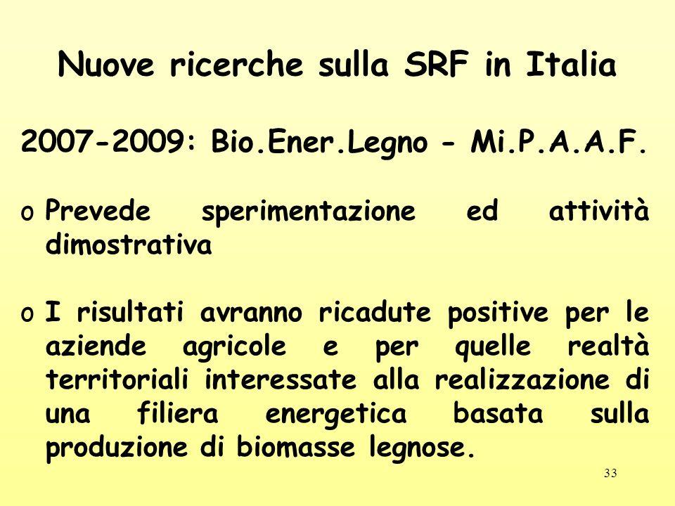33 Nuove ricerche sulla SRF in Italia 2007-2009: Bio.Ener.Legno - Mi.P.A.A.F.