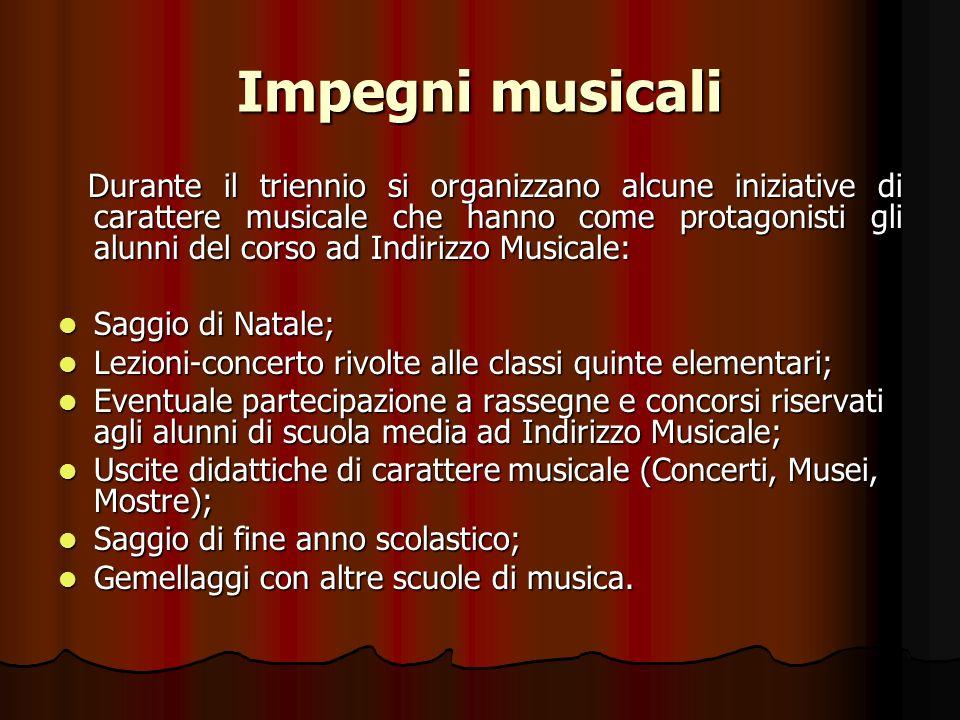 Impegni musicali Durante il triennio si organizzano alcune iniziative di carattere musicale che hanno come protagonisti gli alunni del corso ad Indiri