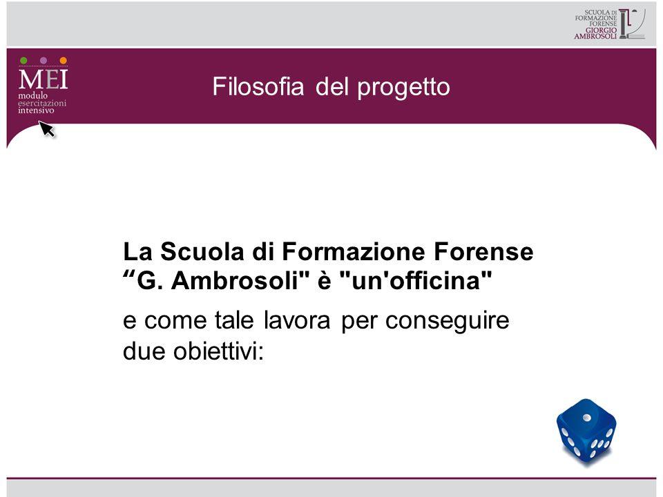 Filosofia del progetto La Scuola di Formazione ForenseG. Ambrosoli