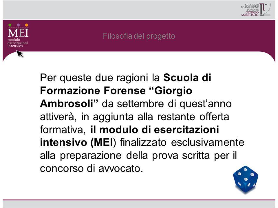 Filosofia del progetto Per queste due ragioni la Scuola di Formazione Forense Giorgio Ambrosoli da settembre di questanno attiverà, in aggiunta alla r