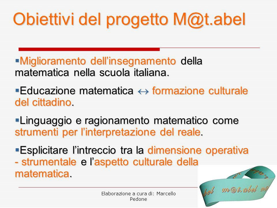 Elaborazione a cura di: Marcello Pedone Miglioramento dellinsegnamento della matematica nella scuola italiana. Miglioramento dellinsegnamento della ma