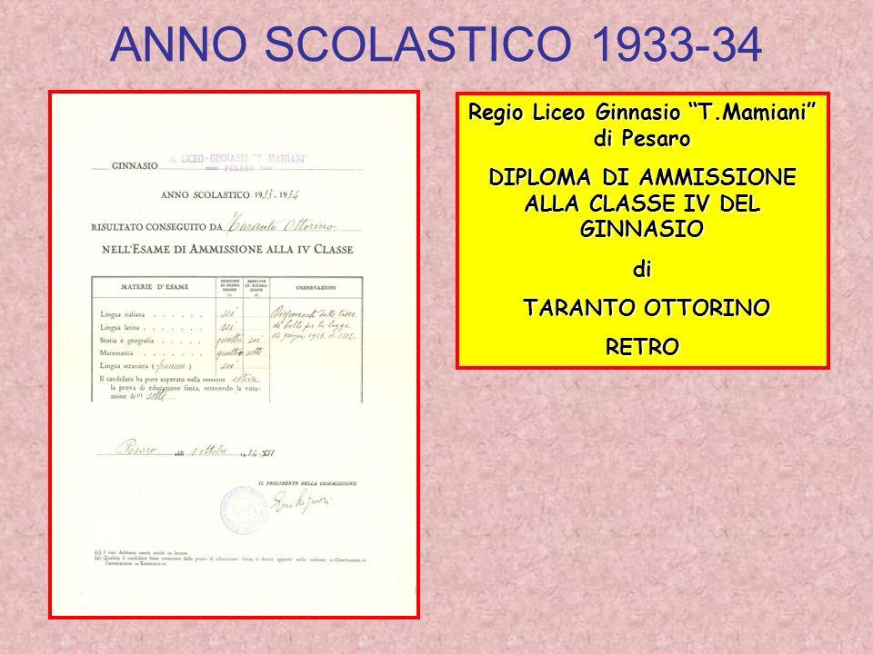 ANNO SCOLASTICO 1933-34 Regio Liceo Ginnasio T.Mamiani di Pesaro DIPLOMA DI AMMISSIONE ALLA CLASSE IV DEL GINNASIO di TARANTO OTTORINO TARANTO OTTORINORETRO