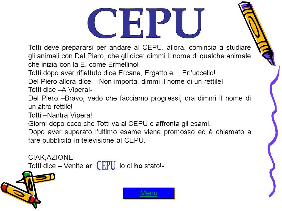 Totti deve prepararsi per andare al CEPU, allora, comincia a studiare gli animali con Del Piero, che gli dice: dimmi il nome di qualche animale che inizia con la E, come Ermellino.