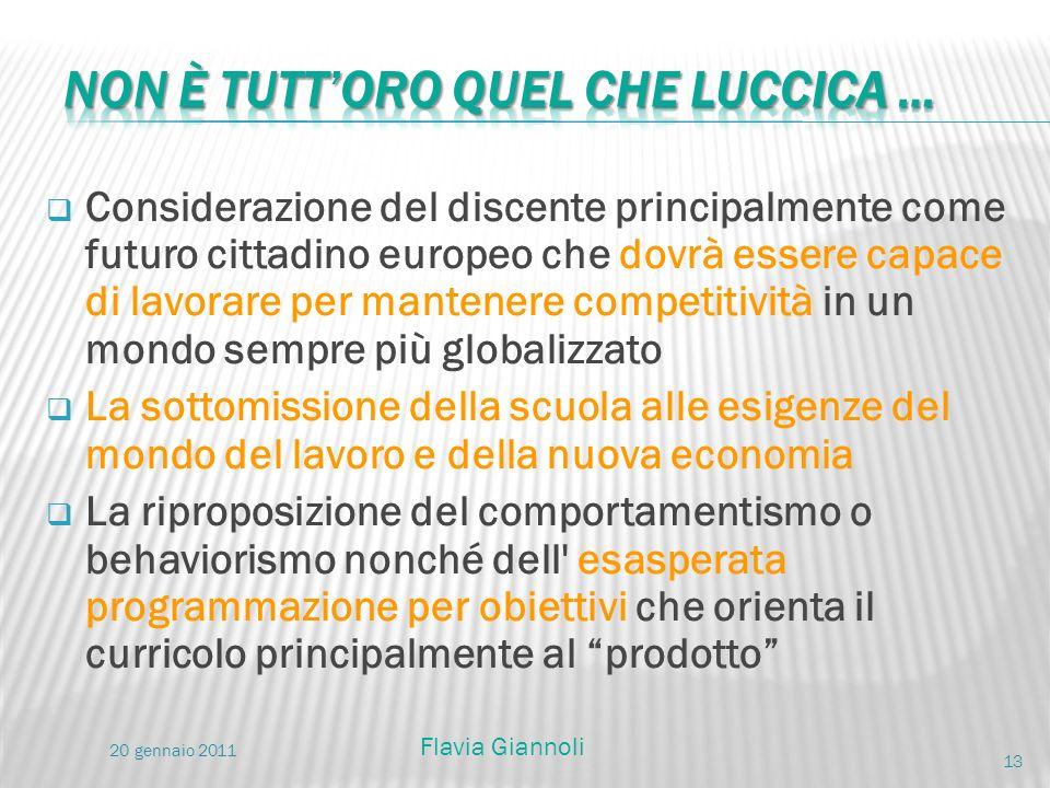 Considerazione del discente principalmente come futuro cittadino europeo che dovrà essere capace di lavorare per mantenere competitività in un mondo s