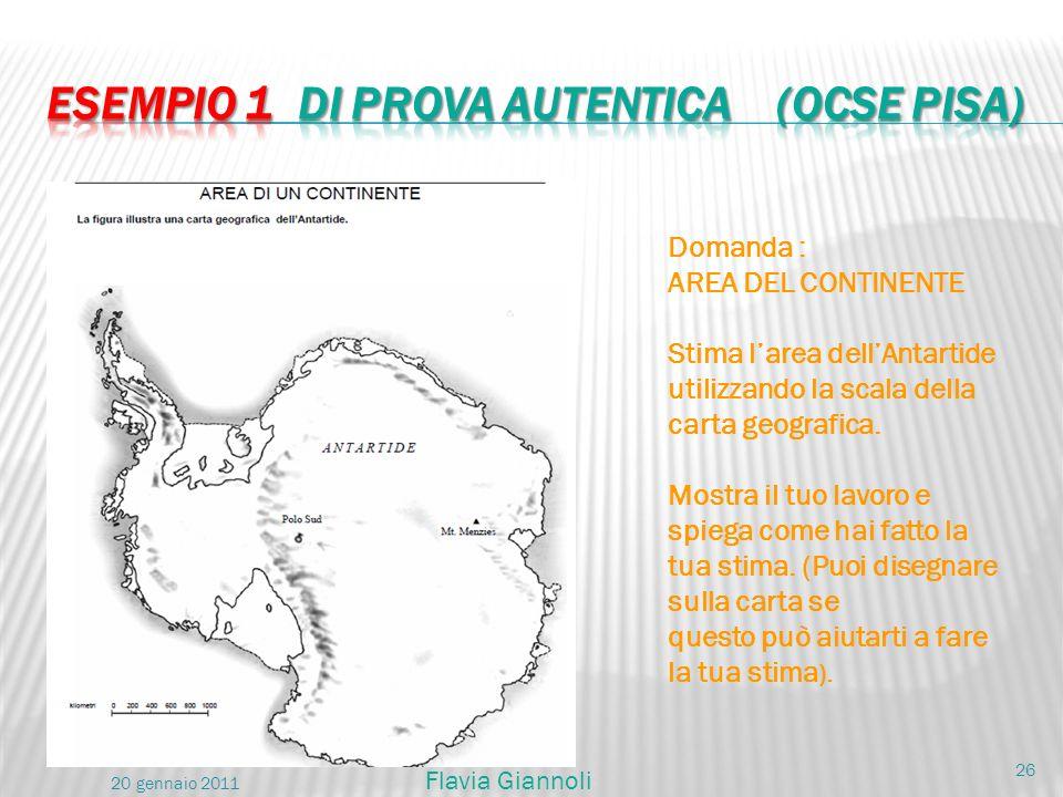 Domanda : AREA DEL CONTINENTE Stima larea dellAntartide utilizzando la scala della carta geografica. Mostra il tuo lavoro e spiega come hai fatto la t