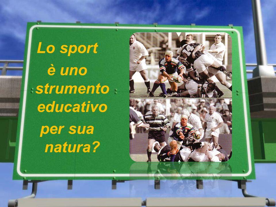 Lo sport è uno strumento educativo per sua natura?