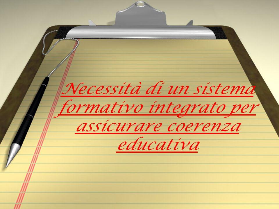 Necessità di un sistema formativo integrato per assicurare coerenza educativa