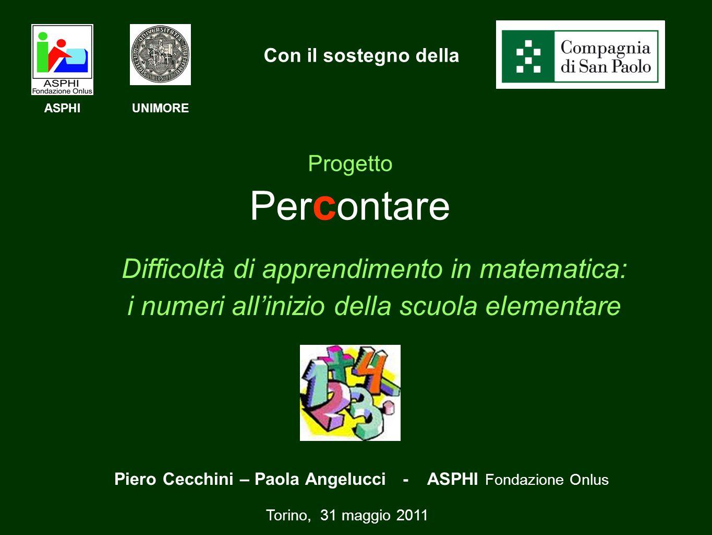 Progetto Per c ontare Difficoltà di apprendimento in matematica: i numeri allinizio della scuola elementare Torino, 31 maggio 2011 Piero Cecchini – Pa