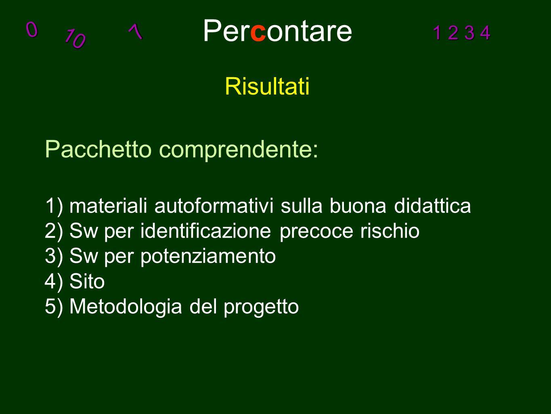 Percontare10 0 7 1 2 3 4 Risultati Pacchetto comprendente: 1) materiali autoformativi sulla buona didattica 2) Sw per identificazione precoce rischio