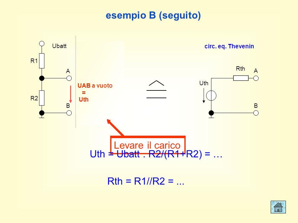 Circuito da sostituire Carico da levare esempio B (circuito di polarizzazione) R1 R2 Ubatt R3 R4 A B A B Ubatt R1 R2 Ubatt A B R3 R4 A B Ubatt Circuit