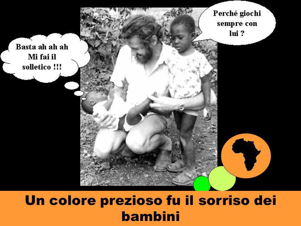 Un colore prezioso fu il sorriso dei bambini
