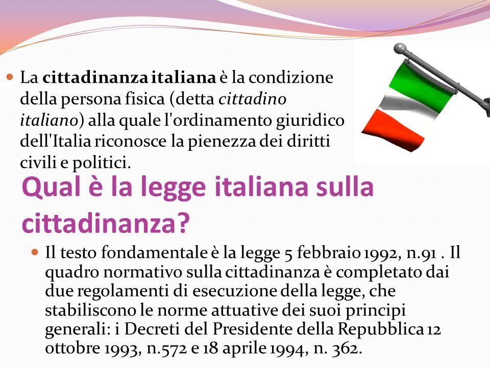 Qual è la legge italiana sulla cittadinanza? Il testo fondamentale è la legge 5 febbraio 1992, n.91. Il quadro normativo sulla cittadinanza è completa