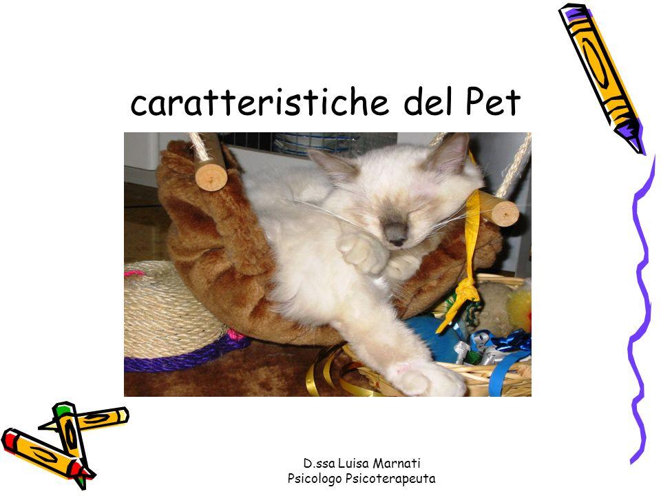 D.ssa Luisa Marnati Psicologo Psicoterapeuta caratteristiche del Pet