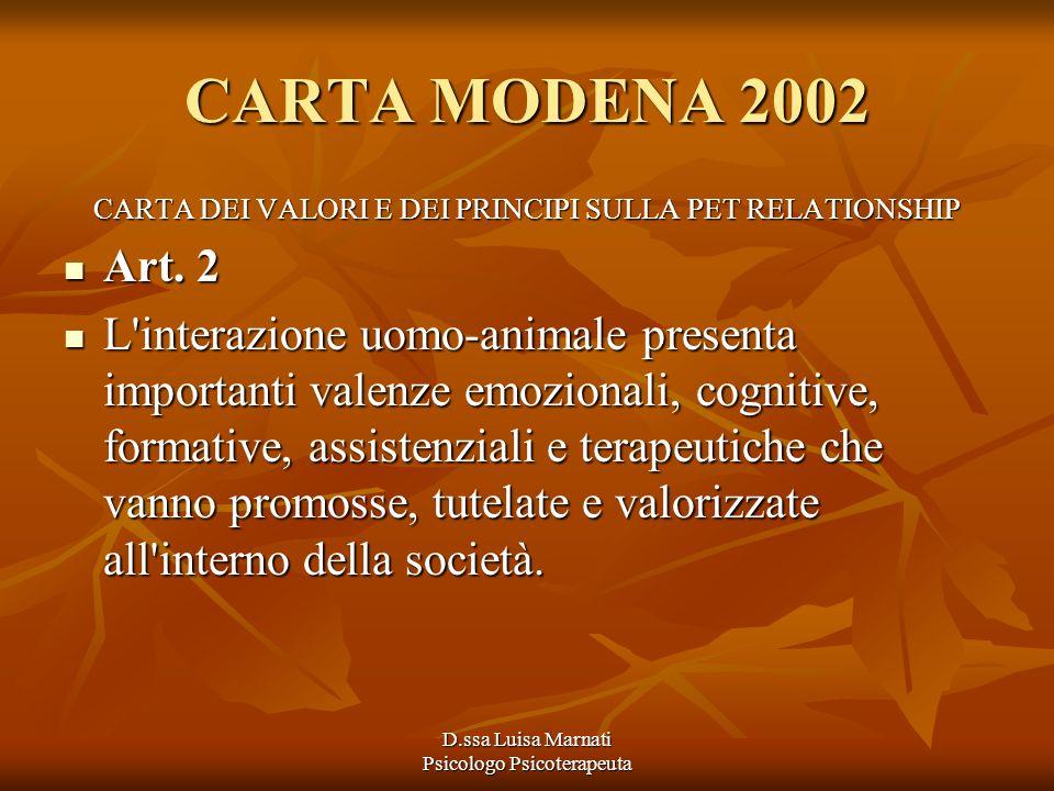 D.ssa Luisa Marnati Psicologo Psicoterapeuta CARTA MODENA 2002 CARTA DEI VALORI E DEI PRINCIPI SULLA PET RELATIONSHIP Art. 2 Art. 2 L'interazione uomo