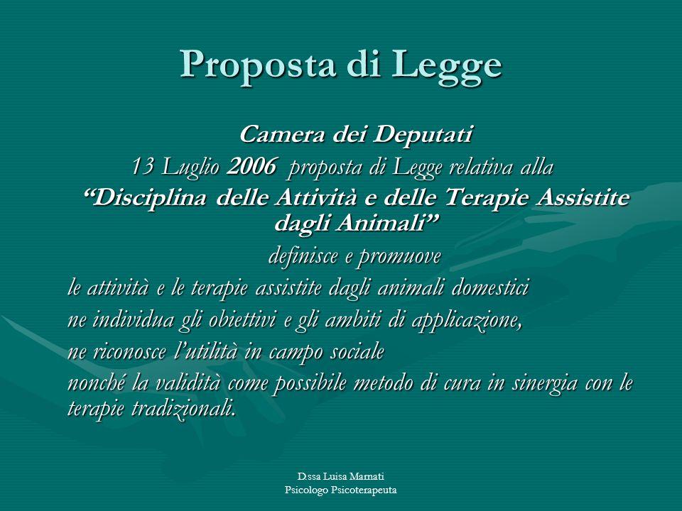 D.ssa Luisa Marnati Psicologo Psicoterapeuta Proposta di Legge Camera dei Deputati 13 Luglio 2006 proposta di Legge relativa alla Disciplina delle Att