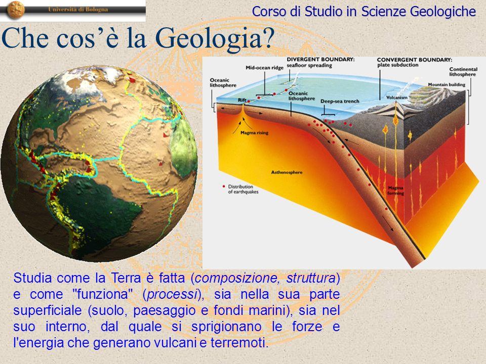 Corso di Studio in Scienze Geologiche Che cosè la Geologia.