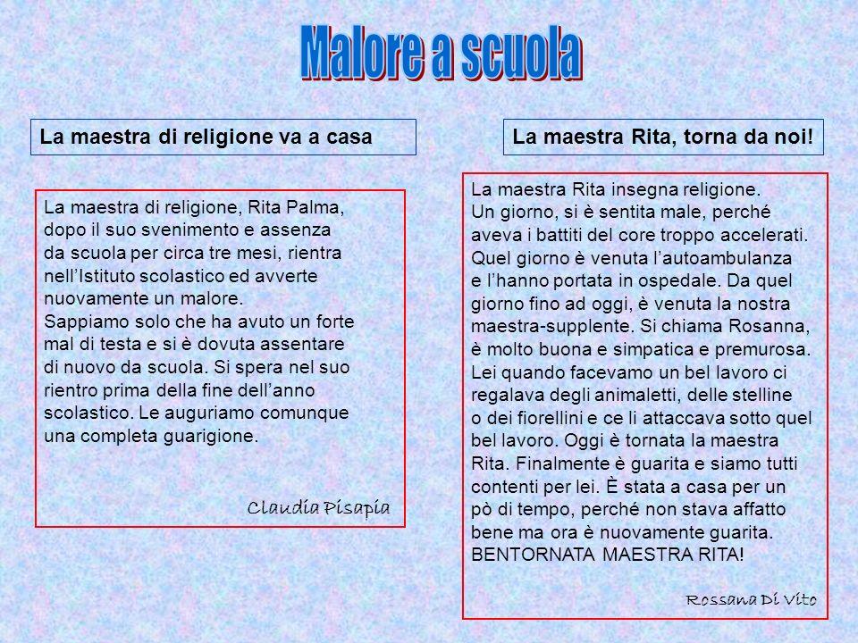 La maestra di religione va a casa La maestra di religione, Rita Palma, dopo il suo svenimento e assenza da scuola per circa tre mesi, rientra nellIsti