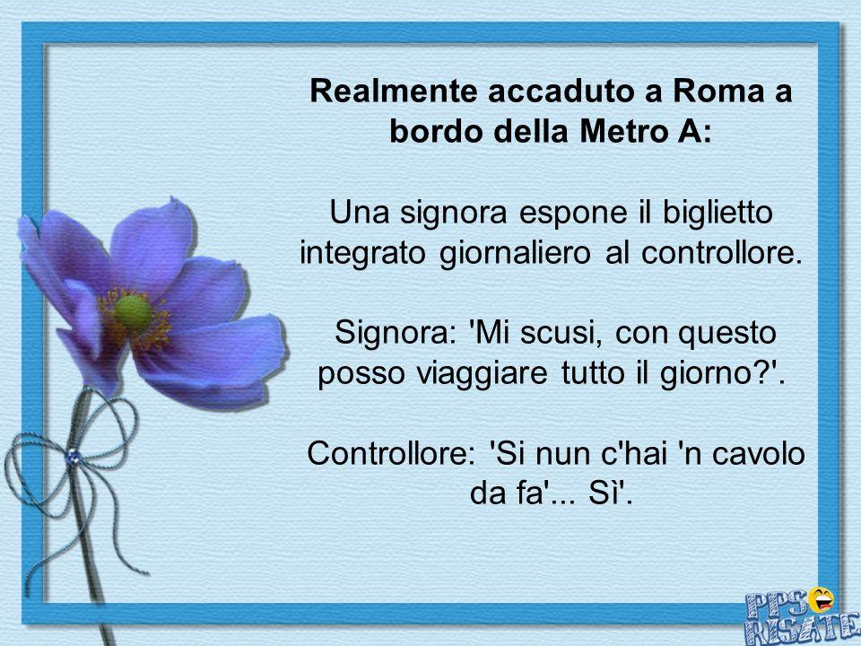 Via del Corso: Approccio per strada: Lui: A bionda tinta.. Lei: A stronzo naturale..