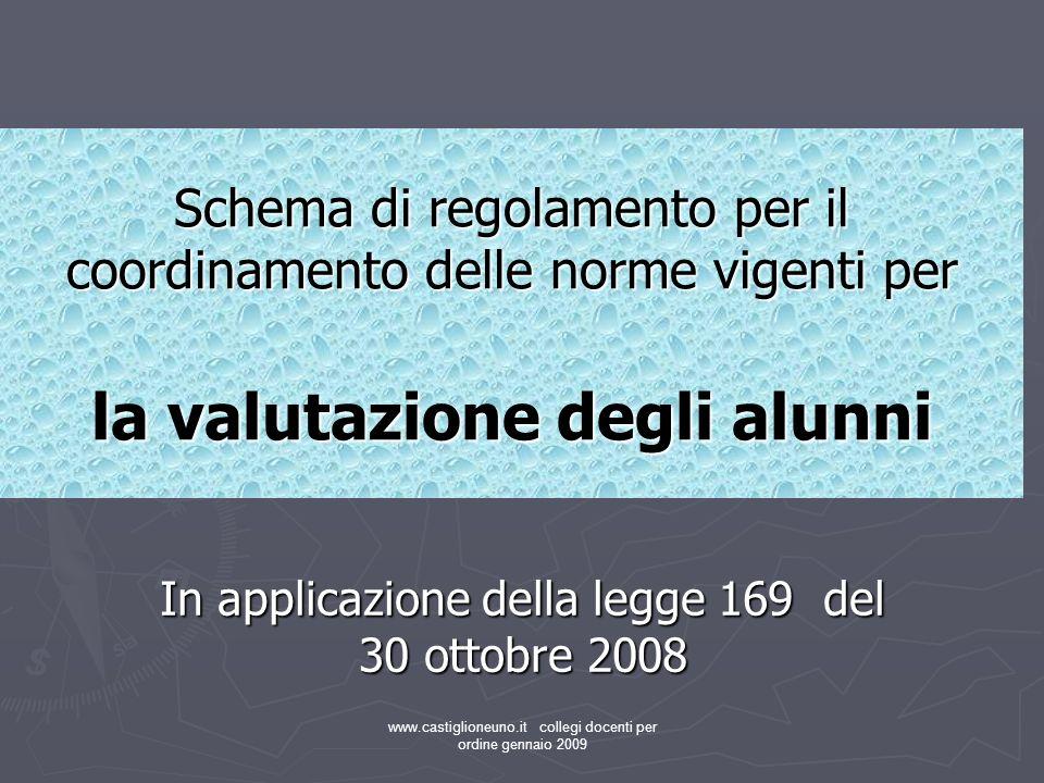 www.castiglioneuno.it collegi docenti per ordine gennaio 2009 In applicazione della legge 169 del 30 ottobre 2008 Schema di regolamento per il coordin