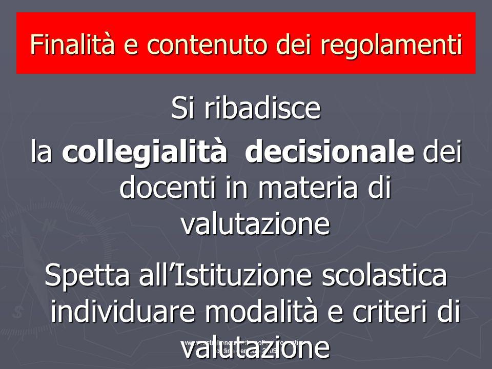 www.castiglioneuno.it collegi docenti per ordine gennaio 2009 Si ribadisce la collegialità decisionale dei docenti in materia di valutazione Spetta al