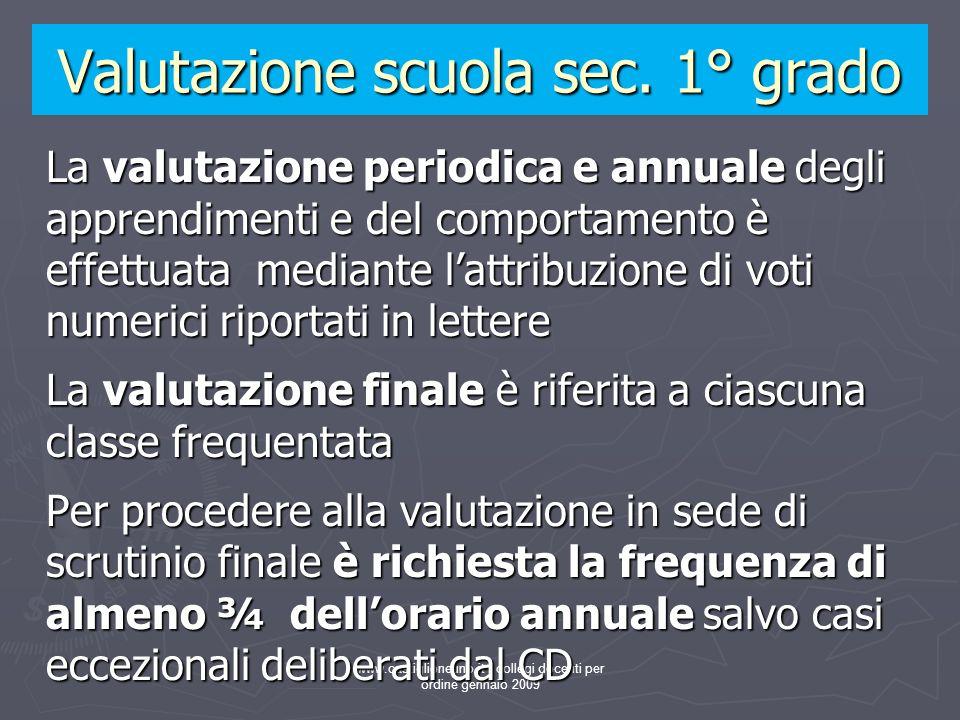 www.castiglioneuno.it collegi docenti per ordine gennaio 2009 Valutazione scuola sec. 1° grado La valutazione periodica e annuale degli apprendimenti