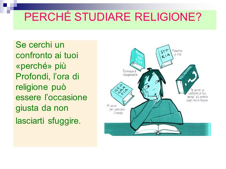 Se cerchi un confronto ai tuoi «perché» più Profondi, lora di religione può essere loccasione giusta da non lasciarti sfuggire. PERCHÉ STUDIARE RELIGI