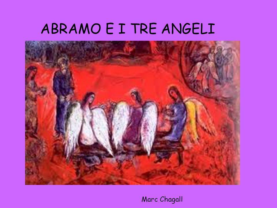 ABRAMO E I TRE ANGELI Marc Chagall