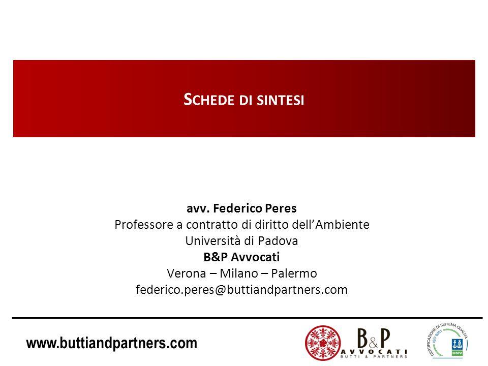 www.buttiandpartners.com S CHEDE DI SINTESI avv. Federico Peres Professore a contratto di diritto dellAmbiente Università di Padova B&P Avvocati Veron
