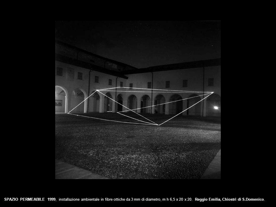 SPAZIO PERMEABILE 1999, installazione ambientale in fibre ottiche da 3 mm di diametro, m h 6,5 x 20 x 20. Reggio Emilia, Chiostri di S.Domenico.