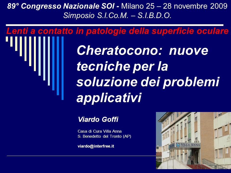 Cheratocono: nuove tecniche per la soluzione dei problemi applicativi Viardo Goffi Casa di Cura Villa Anna S. Benedetto del Tronto (AP) viardo@interfr