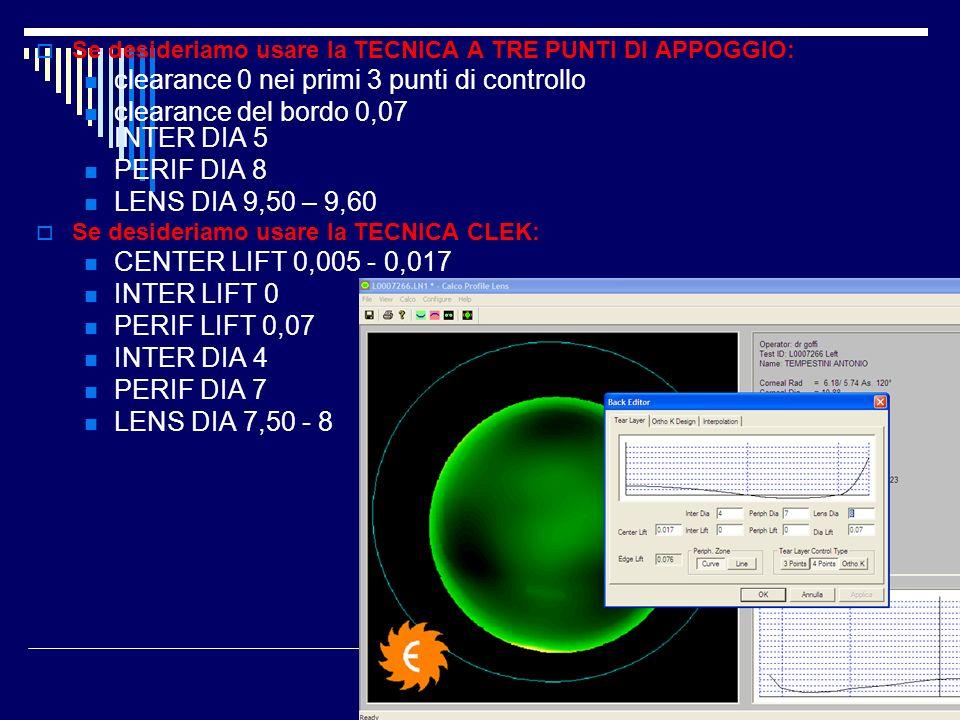 Se desideriamo usare la TECNICA A TRE PUNTI DI APPOGGIO: clearance 0 nei primi 3 punti di controllo clearance del bordo 0,07 INTER DIA 5 PERIF DIA 8 L