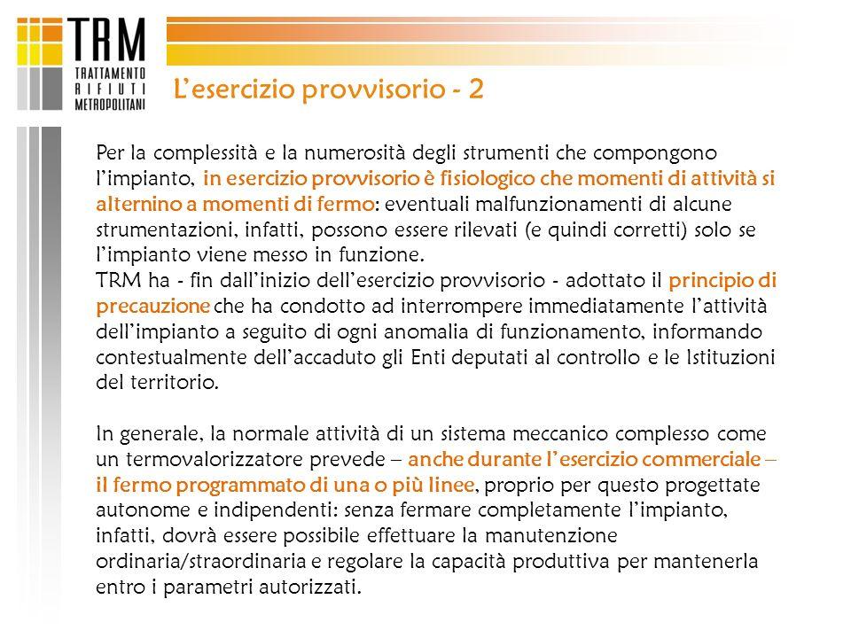 Lesercizio provvisorio - 2 Per la complessità e la numerosità degli strumenti che compongono limpianto, in esercizio provvisorio è fisiologico che mom
