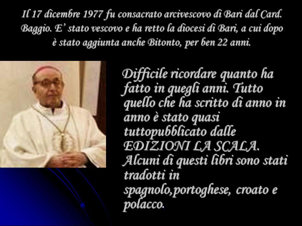 Fu eletto abate della Madonna della Scala in Noci nel 1972 e il 15 agosto ricevette la benedizione abbaziale da mons. Carlo Ferrari, suo ex professore
