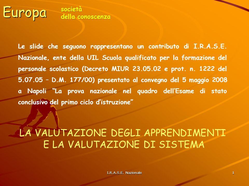 Europa società della conoscenza Le slide che seguono rappresentano un contributo di I.R.A.S.E.