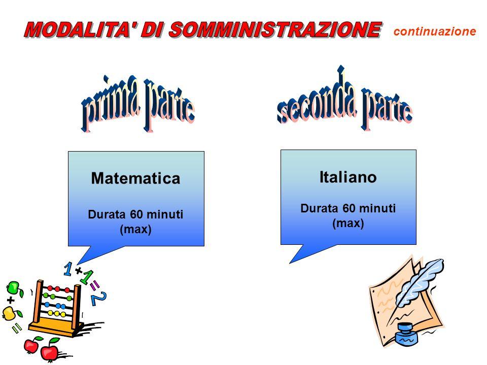 Matematica Durata 60 minuti (max) Italiano Durata 60 minuti (max) continuazione