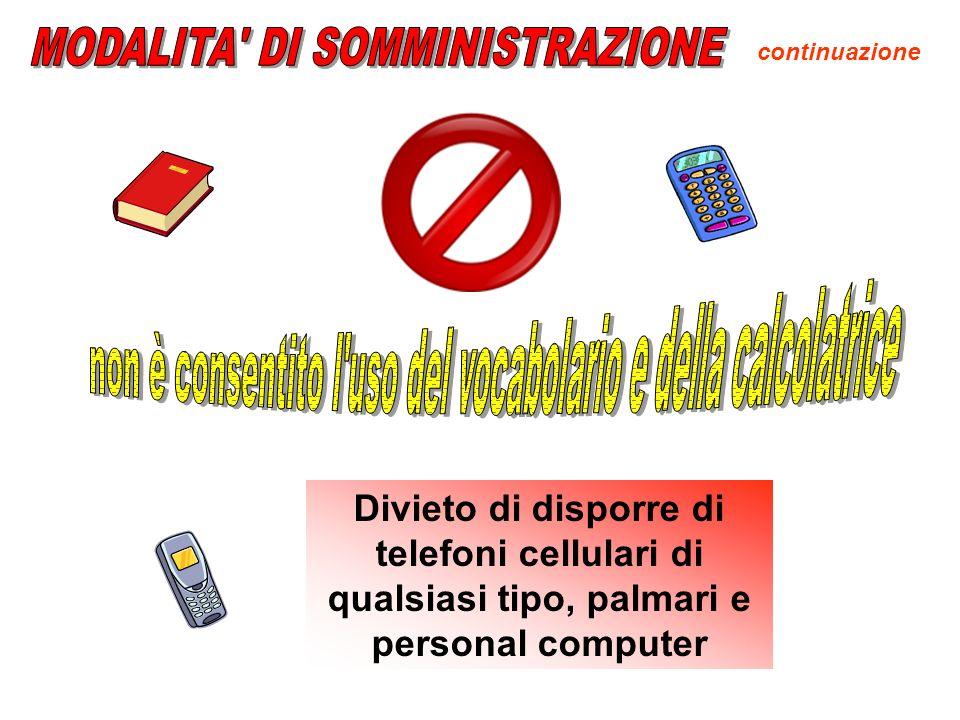 Divieto di disporre di telefoni cellulari di qualsiasi tipo, palmari e personal computer continuazione