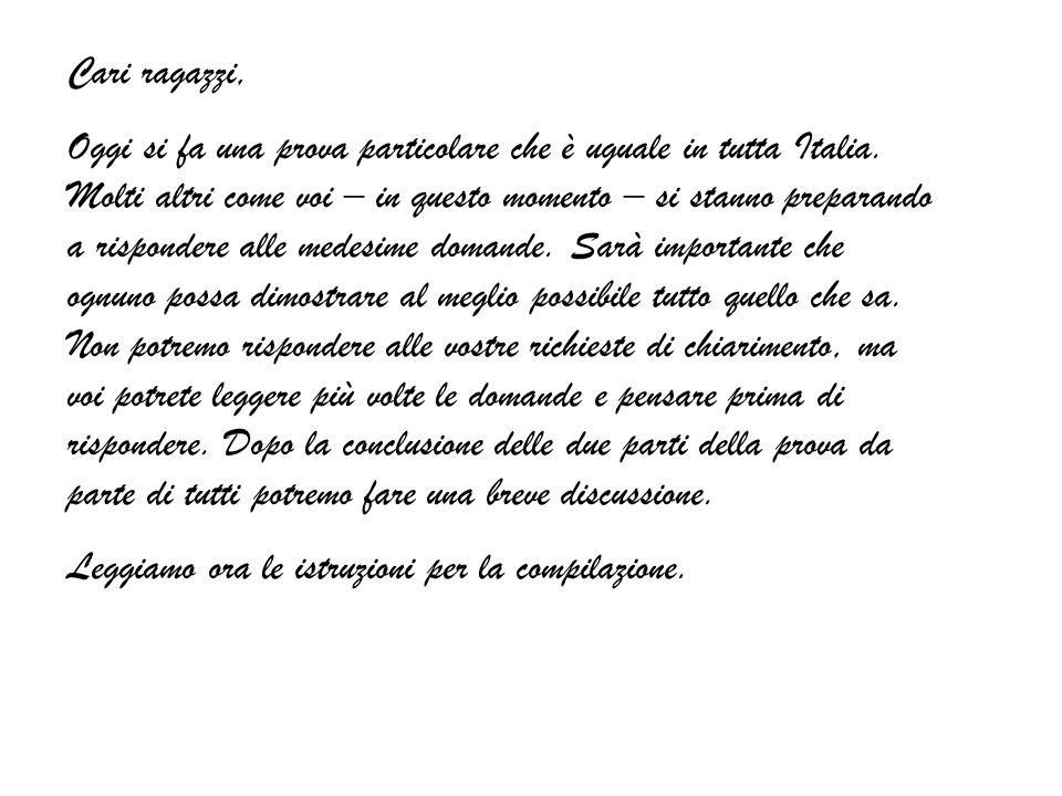 Cari ragazzi, Oggi si fa una prova particolare che è uguale in tutta Italia.