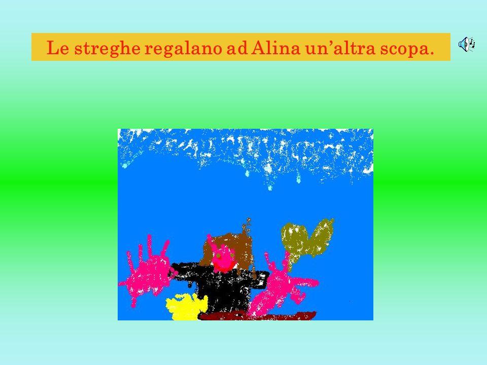 Le streghe regalano ad Alina unaltra scopa.