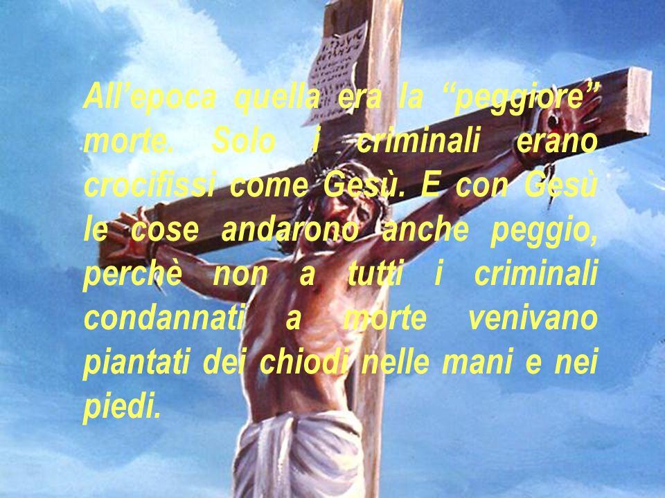 LA MORTE DI GESU Alletà di 33 anni, Gesù venne condannato a morte.